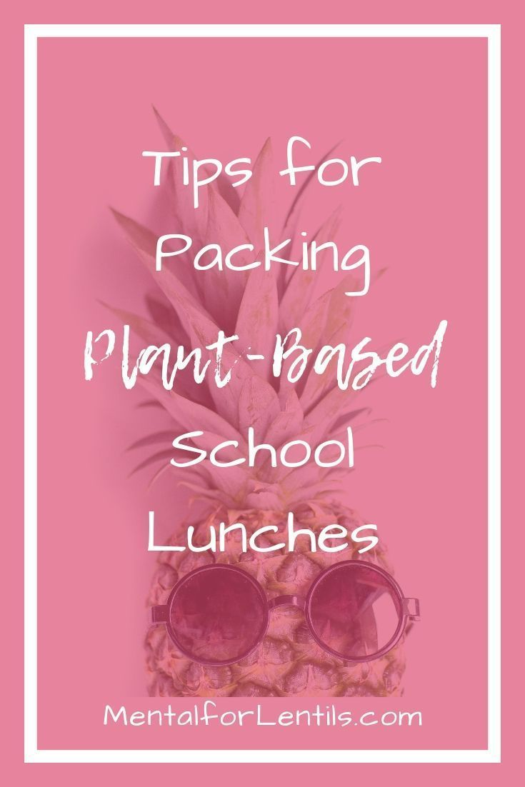 Tips for Packing Plant-Based School Lunches The kids are back to school which mean school lunches need to be packed. Keep your plant-based kids well fed at school with these tips to help make your lunch packing easier.
