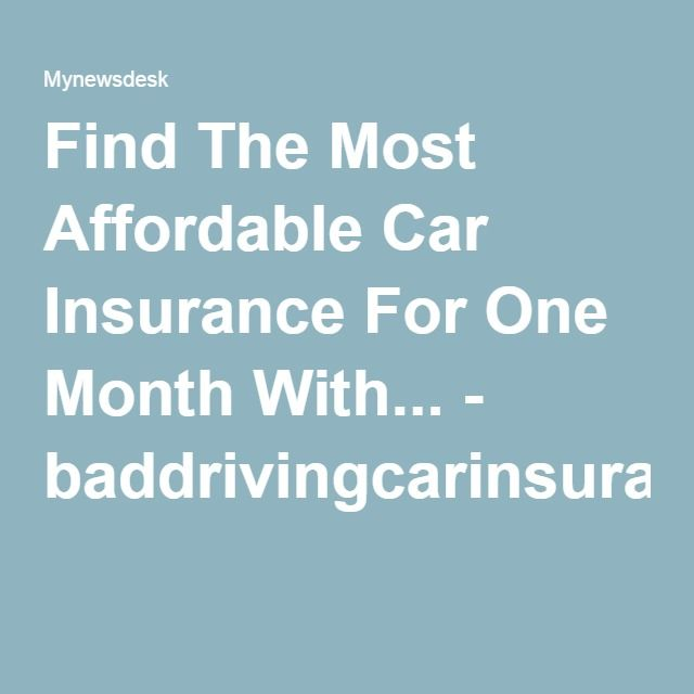 Find The Most Affordable Car Insurance For One Month With