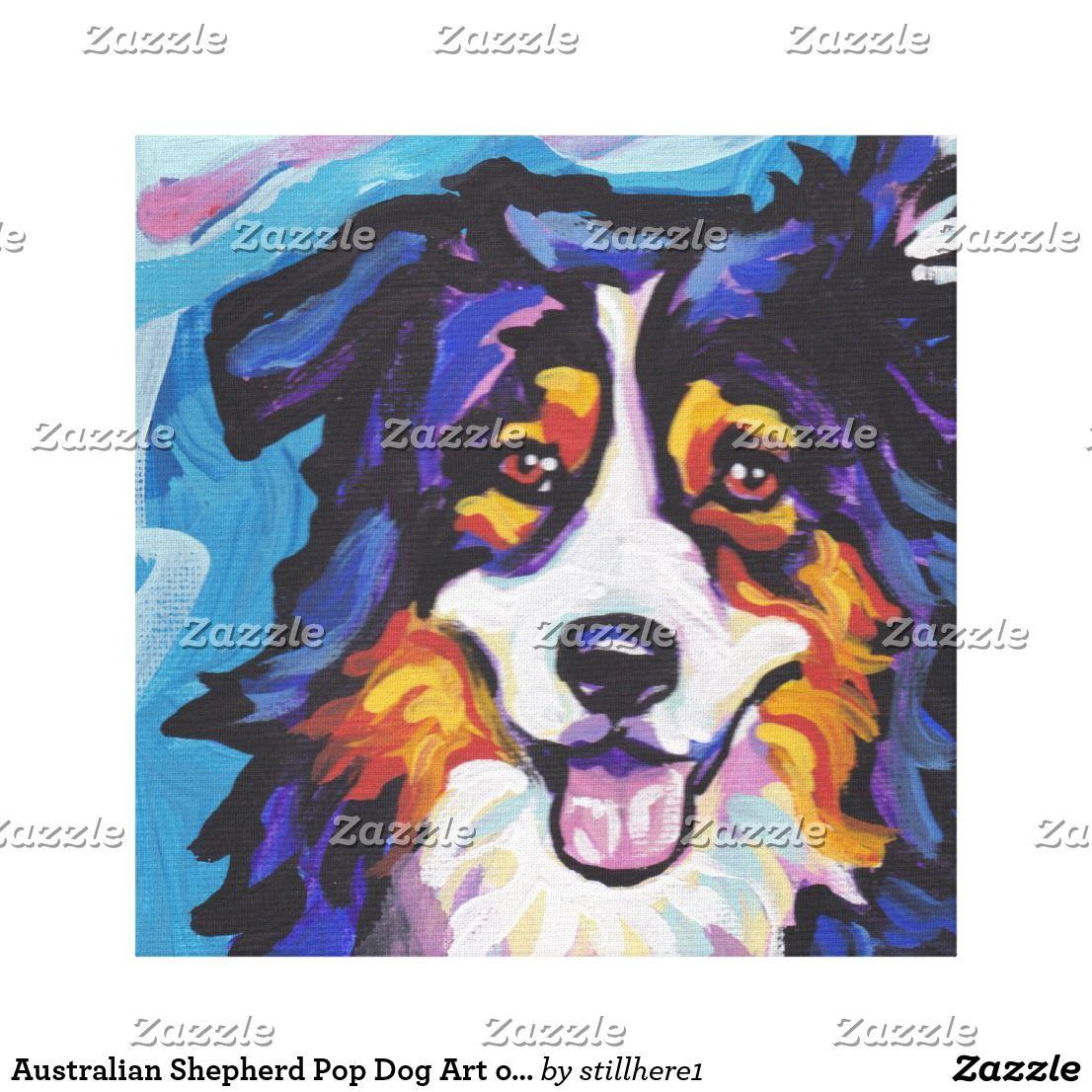 Australian Shepherd Pop Dog Art On Wrapped Canvas In 2020 Dog Pop Art Dog Painting Pop Art Dog Paintings