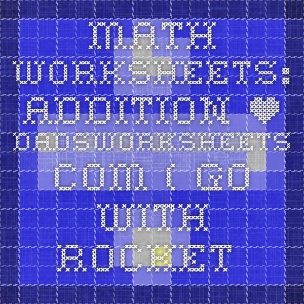 Math Worksheets: Addition • DadsWorksheets.com ( go with rocket ...