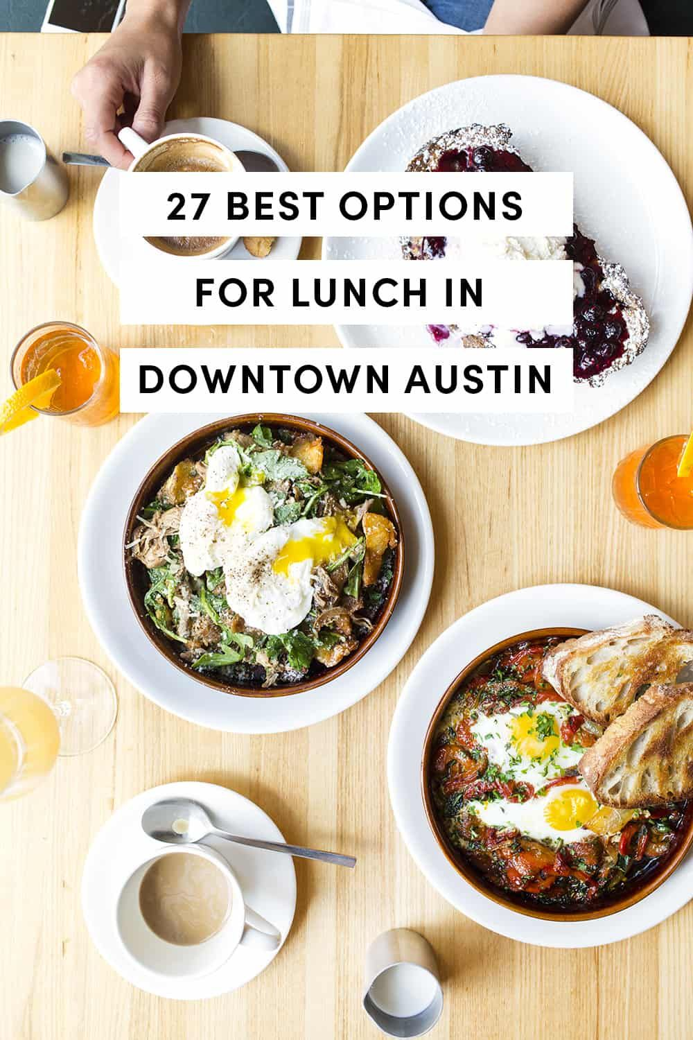 27 best options for lunch in downtown austin tx downtown