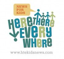 Welcome! Here There Everywhere is a news website/blog designed for elementary school-aged children. Its purpose is to show kids how they are connected to their world and introduce them to the people and events shaping it.