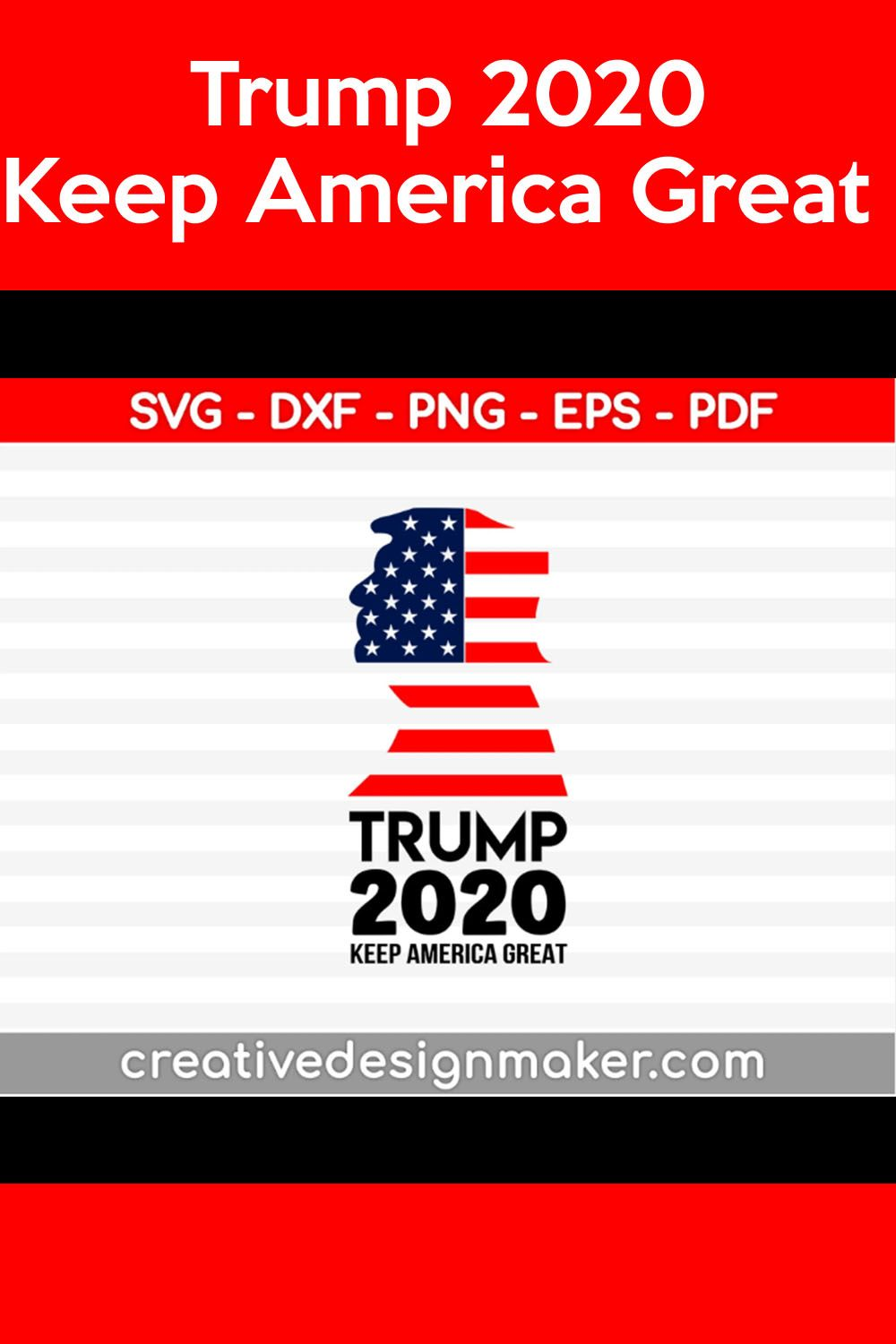 Trump 2020 Keep America Great Svg Dxf Png Eps Pdf File For Cameo And Printable Files In 2020 Svg Cricut Projects Vinyl Trump 2020