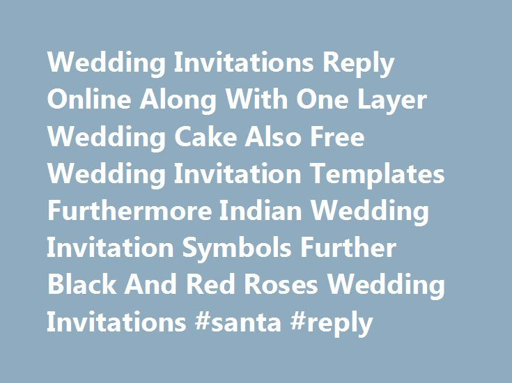 Wedding Invitations Reply Online Along With One Layer Wedding Cake - online invite templates