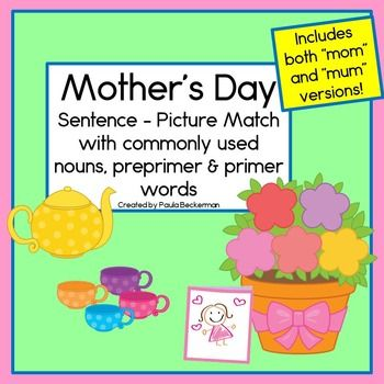"""This literacy center has everything you need to have your kindergarten or first grade students practicing sight words with a Mothers' Day theme. There are sentences and pictures to match, vocabulary posters, a chart to brainstorm words for mother (mom, mummy, madre, etc.) and follow up worksheets. Both a """"mom"""" and a """"mum"""" version are included!  TpT $"""