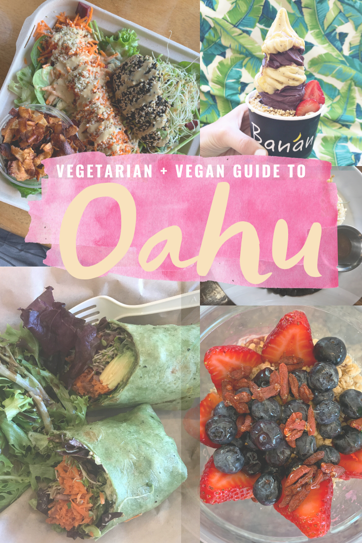 The Vegetarian Vegan Guide To Oahu In 2020 Vegan Guide Best Vegetarian Restaurants Vegan Restaurants