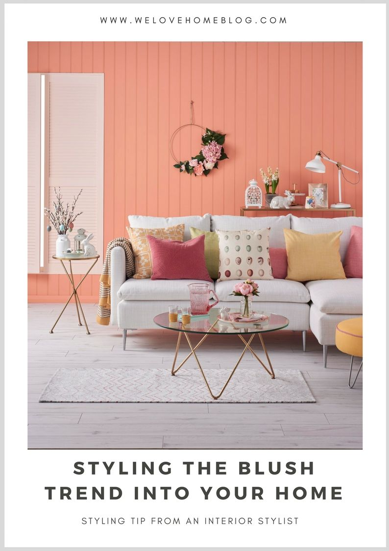 Today  want to show you around my april cover shoot with good homes magazine which shows how style the blush trend into your home also styling new room rh pinterest