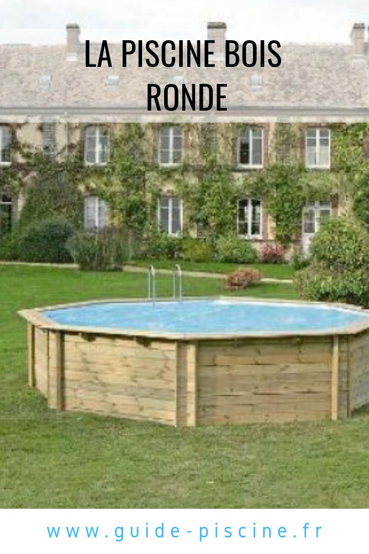Comment Monter Une Piscine Hors Sol une piscine bois ronde pour les petits jardins | piscine