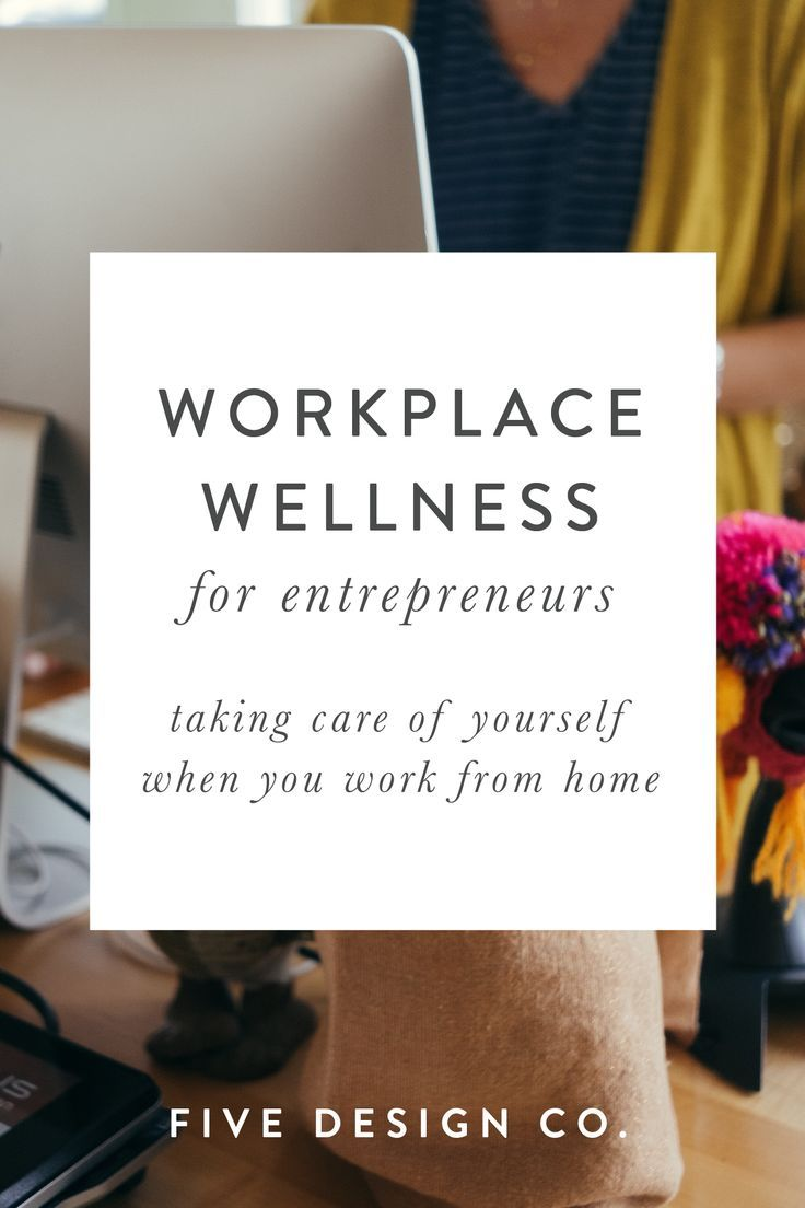 Workplace Wellness, When You Work from Home