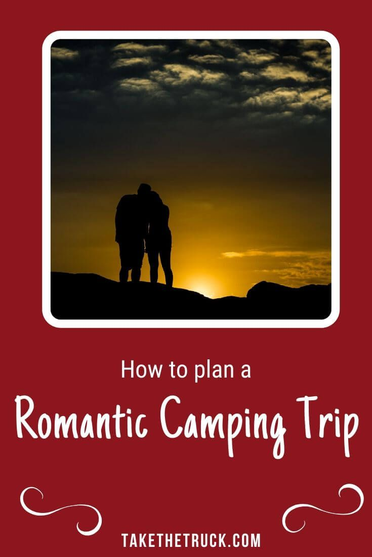 Couple's Guide to Romantic Camping   Take The Truck ...