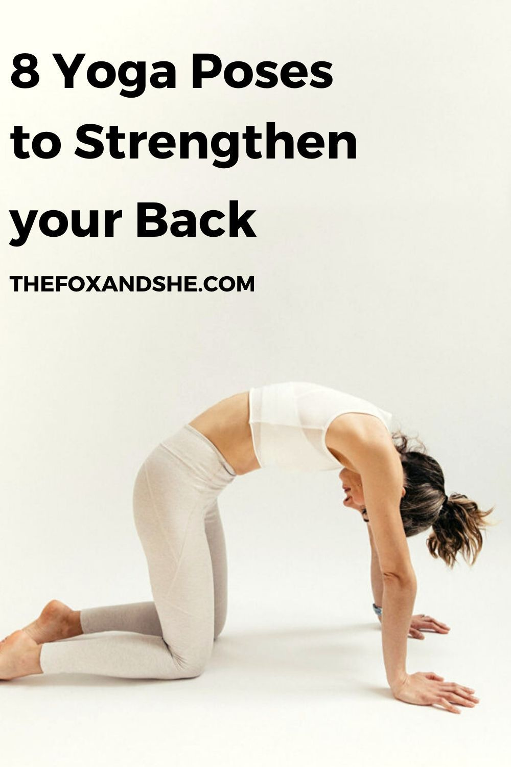 Heart Opening Poses to Strengthen Your Back - Fox & She #yoga #strength #fitness