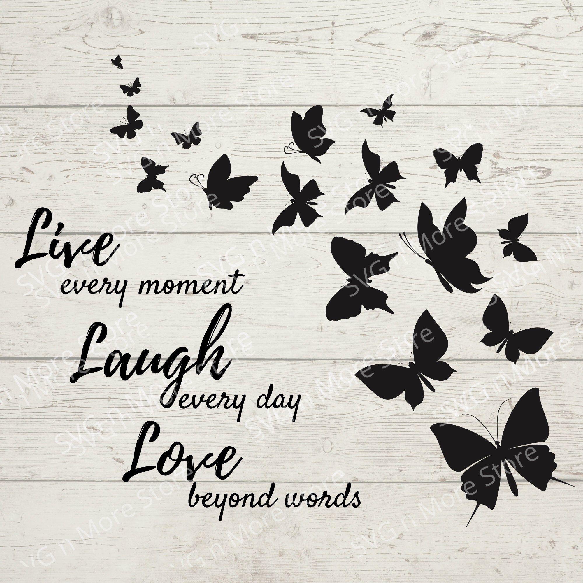 Butterflies Live Laugh Love Quote Svg Files Butterfly Svg Etsy In 2020 Butterflies Svg Quote Svg Files Svg Quotes