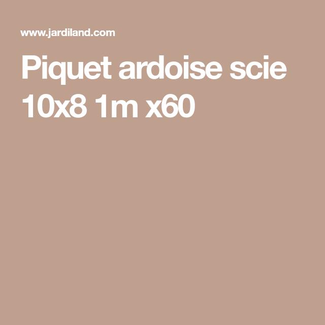 piquet ardoise scie 10x8 1m x60