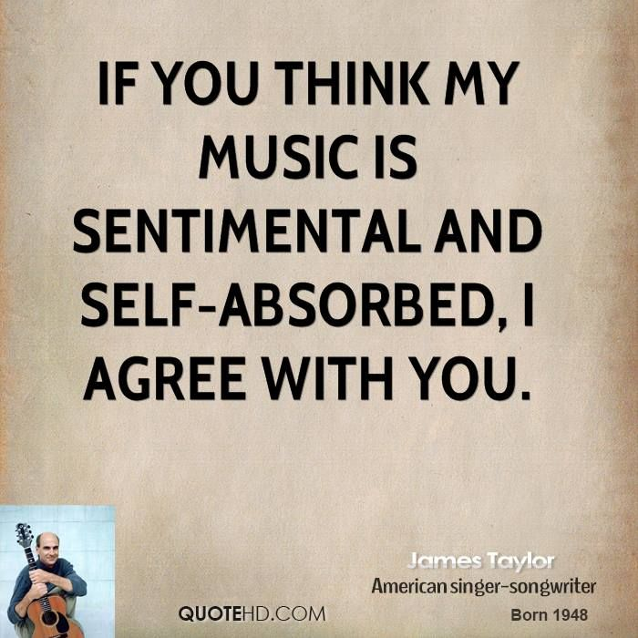 James Taylor Quotes With Images Music Quotes Lyrics To Live