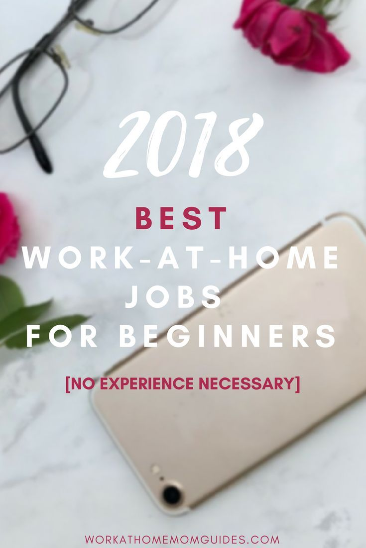 The best home-based job leads for beginners in 2018. No experience ...
