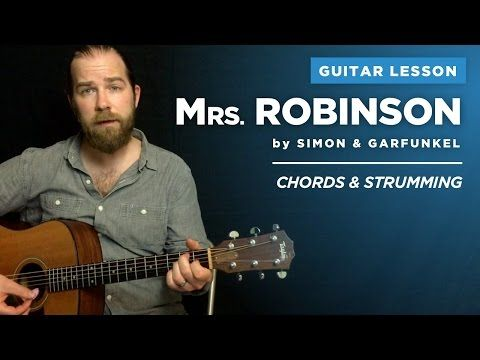 How To Play Mrs Robinson By Simon And Garfunkel Guitar Lesson