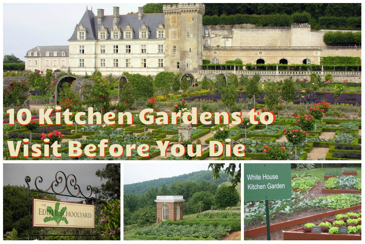 Garden To Kitchen Kitchen Garden 10 Kitchen Gardens To Visit Before You Die