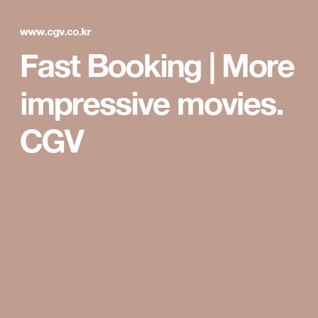 Fast Booking | More impressive movies. CGV