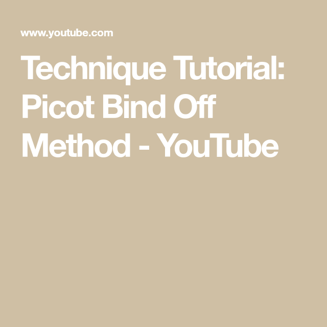 Technique Tutorial: Picot Bind Off Method