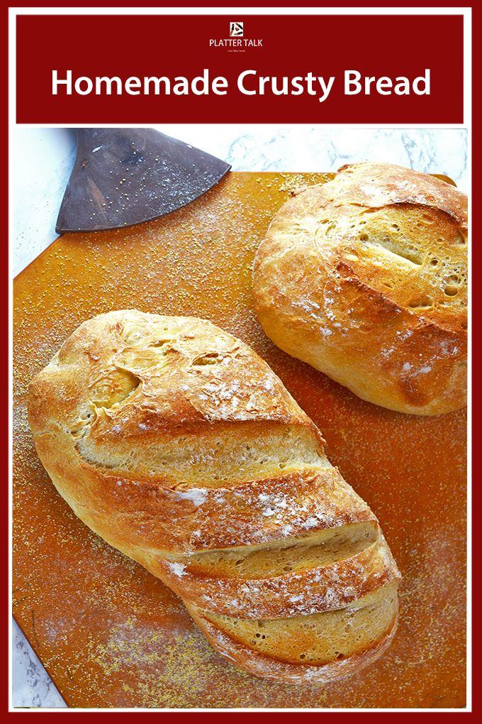 Make this homemade crusty bread recipe from Platter Talk ...
