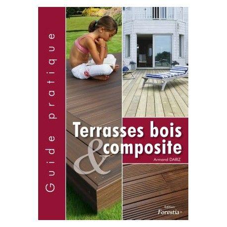 Guide Pratique de la Terrasse bois et composite pour poser une