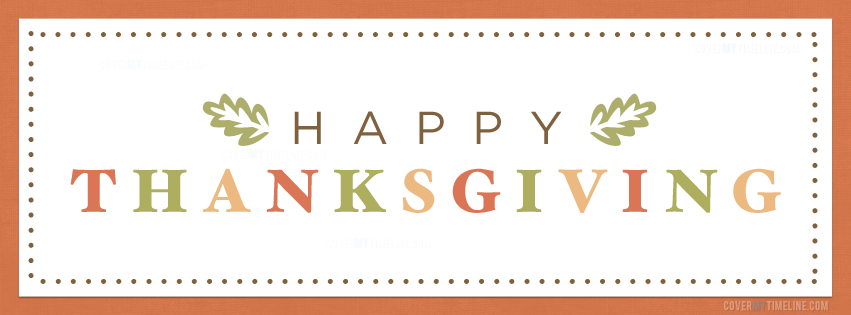Thanksgiving Happy Thanksgiving Colorful On Http Www Covermytimeline Com Thanksgiving Facebook Covers Facebook Cover Thanksgiving Pictures For Facebook