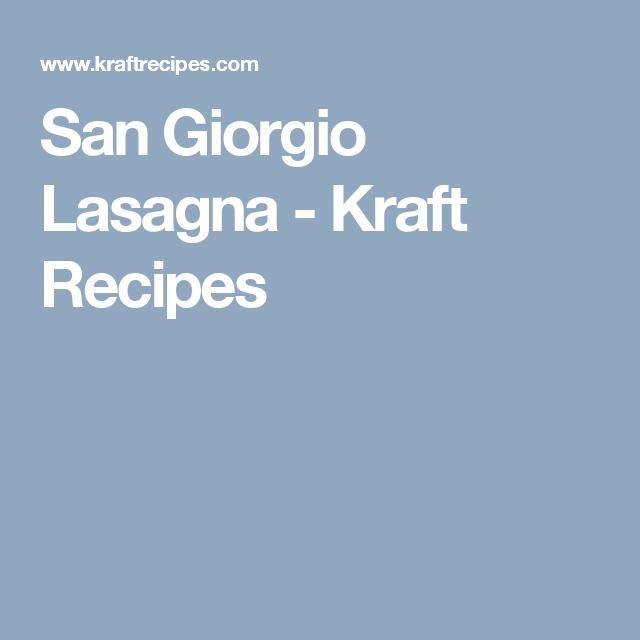 San Giorgio Lasagna Kraft Recipes