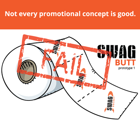 Not every promotional idea is the best. (Trust us.)