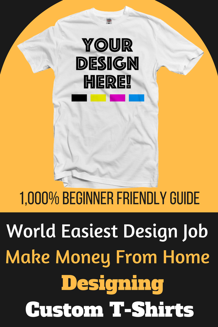 Design Your Own T Shirt Make Money: Make Money Online Designing Custom T-shirts That Anyone Can Do rh:pinterest.com,Design