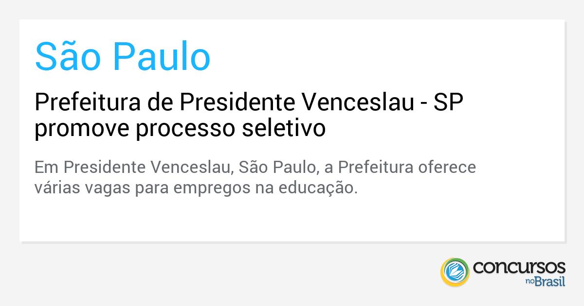 Prefeitura de Presidente Venceslau - SP promove processo seletivo - http://anoticiadodia.com/prefeitura-de-presidente-venceslau-sp-promove-processo-seletivo/