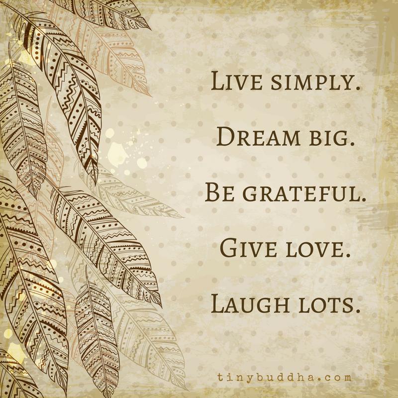 Live Simple Dream Big Inspirational Pinterest Tiny Buddha