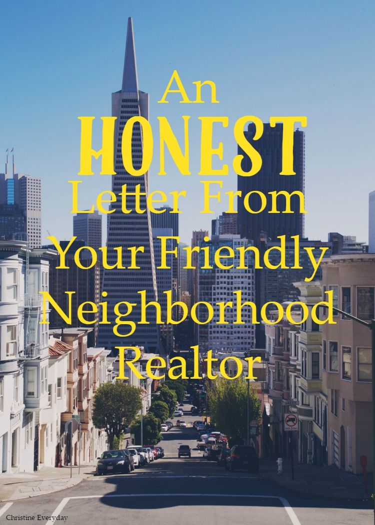 An Honest Letter from Your Friendly Neighborhood Realtor