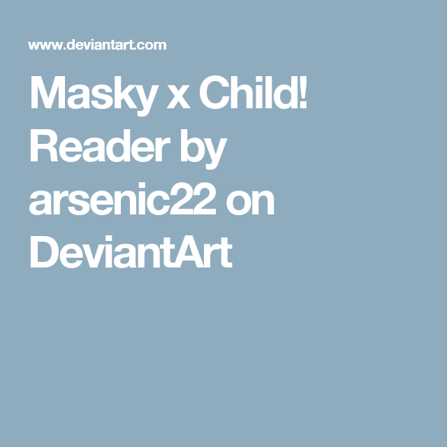 Child Creepypasta X Child Reader