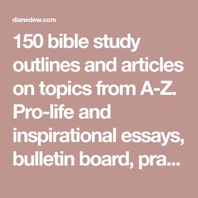 Essay On Health  Bible Study Outlines And Articles On Topics From Az Prolife And Inspirational  Essays Bulletin Board Prayer Requests Discussion More The Kite Runner Essay Thesis also Short English Essays  Bible Study Outlines And Articles On Topics From Az Prolife  English Language Essay Topics