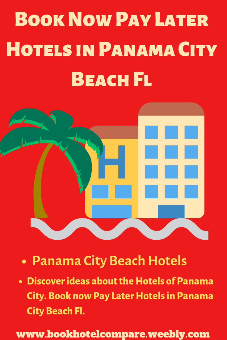 Book Now Pay Later Hotels In Panama City Beach Fl Get Discount