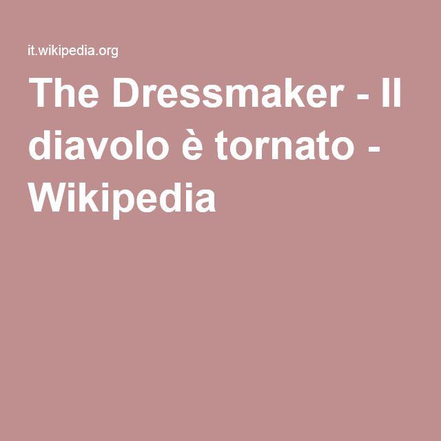 The Dressmaker - Il diavolo è tornato - Wikipedia