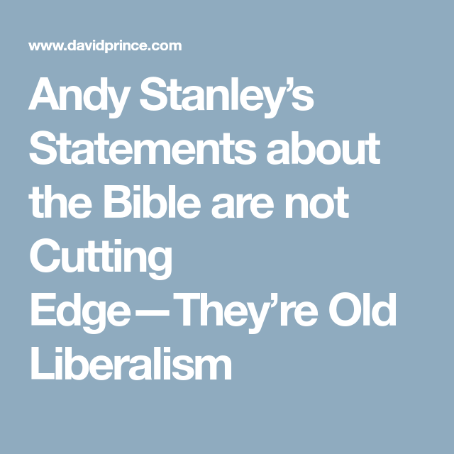 Andy Stanleys Statements About The Bible Are Not Cutting Edgethey