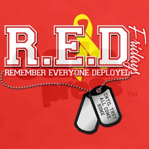 c6a401b6 Wear Red on Fridays for all military deployed...until they come home!!  @abbey Mills