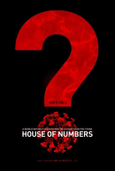 """""""In House of Numbers: Anatomy of an Epidemic, an AIDS film like no other, the HIV/AIDS story is being rewritten. This is the first film to present the uncensored POVs of virtually all the major players; in their own settings, in their own words. It rocks the foundation upon which all conventional wisdom regarding HIV/AIDS is based. House of Numbers could well be the opening volley in a battle to bring sanity and clarity to an epidemic gone awry."""" www.houseofnumbers.com"""