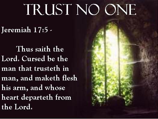 Trust No One Jeremiah 175 Inspiration Pinterest God Christ