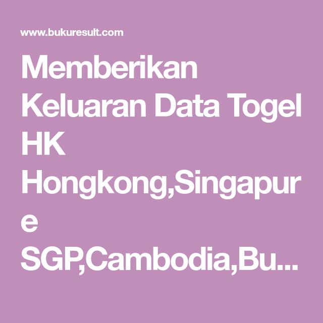 Memberikan Keluaran Data Togel Hk Hongkong Singapure Sgp Cambodia Bullseye Sydney Melaka Magnum 4d Kedah Pcso Macau Secara Resmi Da Permainan Angka Beri Sydney