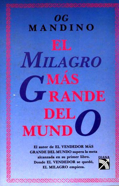 El Milagro Mas Grande Del Mundo Og Mandino Libros Recomendados Libros Leer