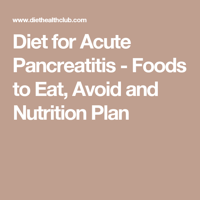 Diet For Acute Pancreatitis Foods To Eat Avoid And Nutrition