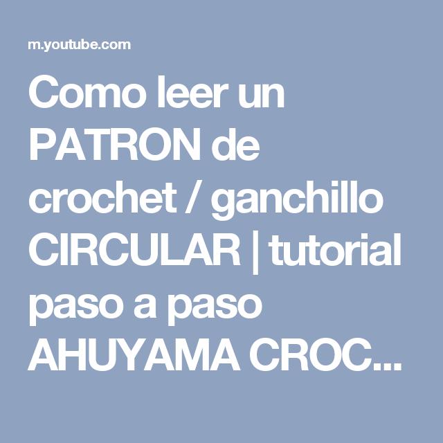 Como leer un PATRON de crochet / ganchillo CIRCULAR | tutorial paso ...