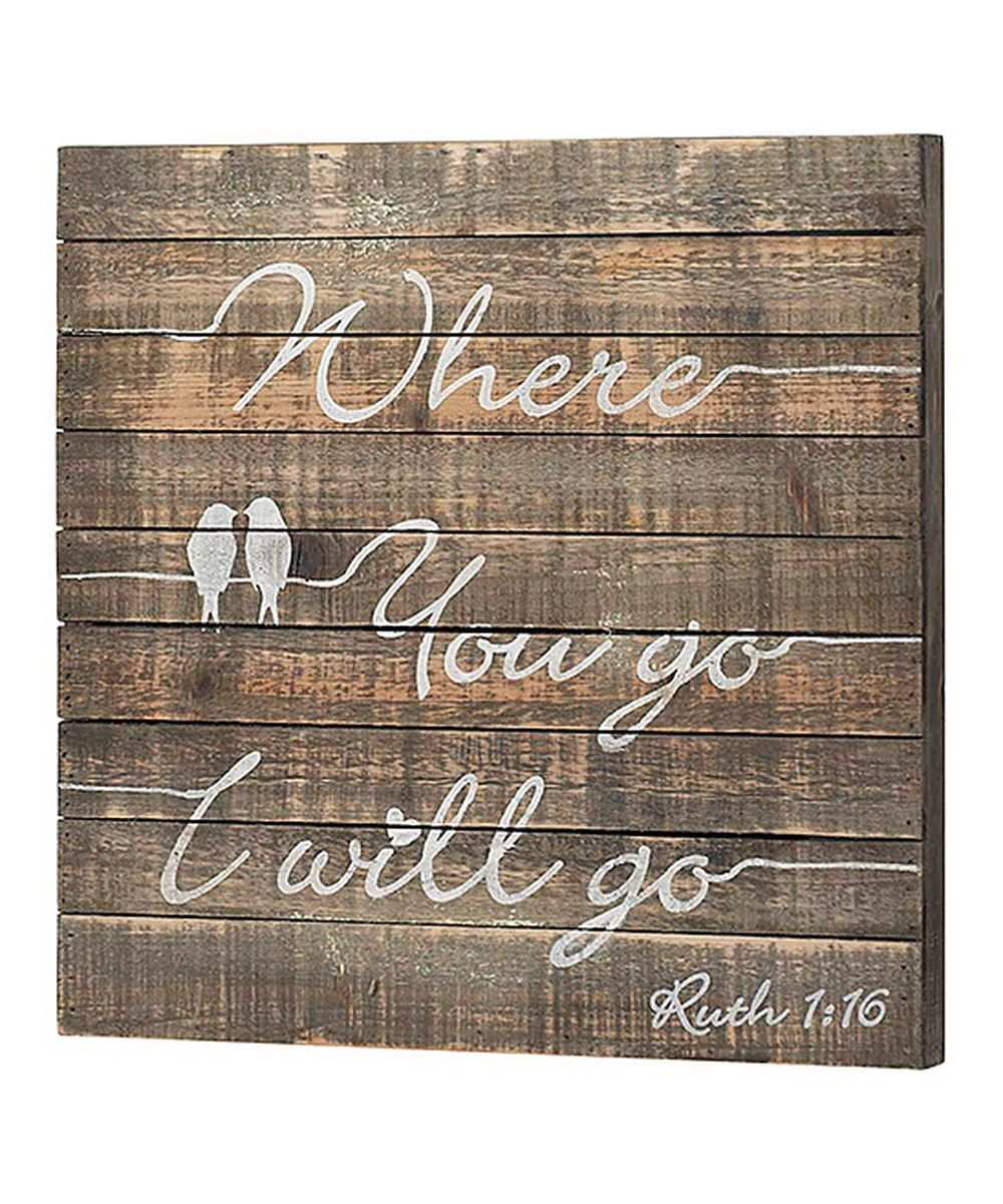 Look at this 'Where You Go, I Will Go' Ruth 1:16 Wall Sign on #zulily today!