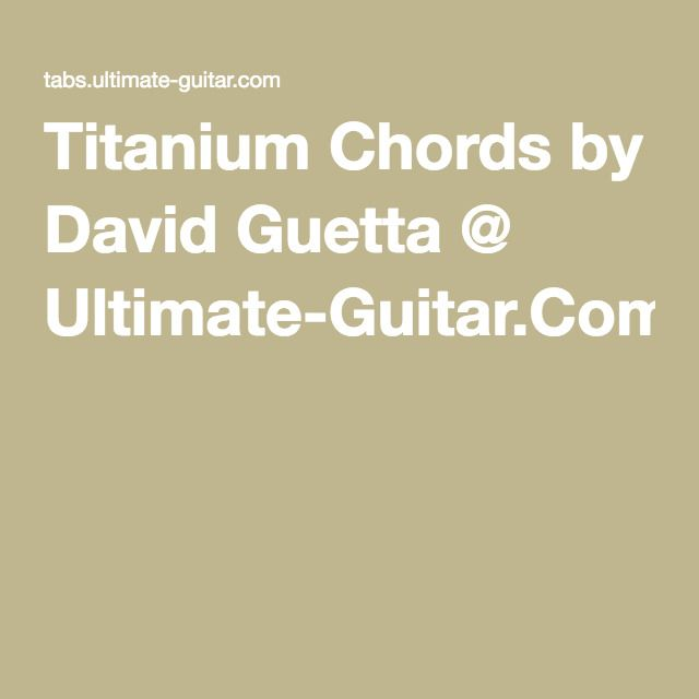 Titanium Chords By David Guetta Ultimate Guitar Guitar