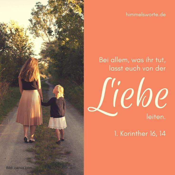 Himmelsworte - Bei allem, was ihr tut, lasst euch von der Liebe leiten. 1. Korin... #allem #himmelsworte #korin #lasst #leiten #liebe