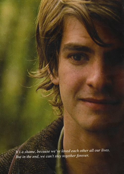 It S A Shame Because We Ve Loved Each Other All Our Lives But In The End We Can T Stay Together Forever Tommy D Never Let Me Go Andrew Garfield Movie Lines