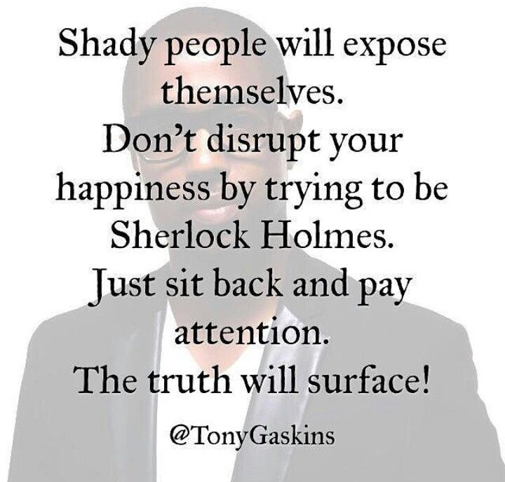 Just Sit Back And Watch Words Shady People Me Quotes