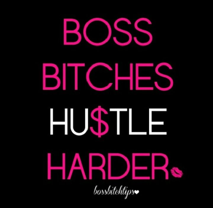 Quotes About Bitches Best Boss Bitches Hustle Harder  Nails  Pinterest  Hustle